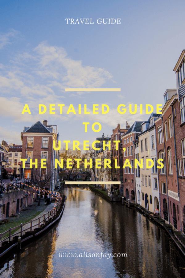 Detailed Guide to Utrecht, The Netherlands Pinterest Pin