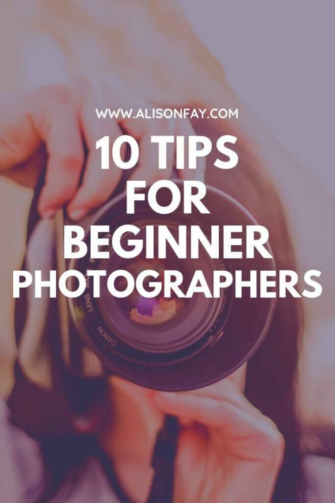 Pinterest Pin, for 10 tips for begniner photographers